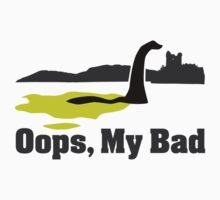 Nessie says Oops, My Bad by divebargraphics