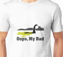 Nessie says Oops, My Bad Unisex T-Shirt