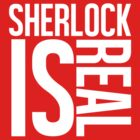 Sherlock Is Real by Nooby