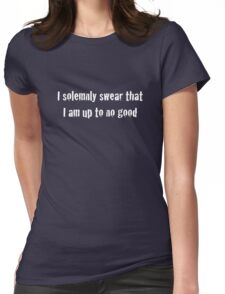 I solemnly swear that I am up to no good - Harry Potter Womens Fitted T-Shirt
