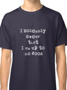 I solemnly swear that I am up to no good - Harry Potter Classic T-Shirt