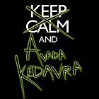 Keep Calm & Avada Kedavra by PolySciGuy
