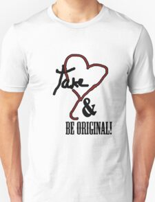 Take Heart & Be Original T-Shirt