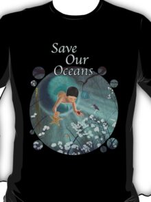 Keepsakes of the Ocean - Save Our Oceans - Clothing + Stickers T-Shirt