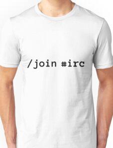 /join #irc Unisex T-Shirt