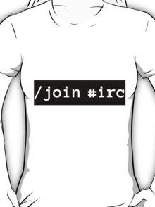 /join #irc white on black T-Shirt
