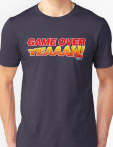 Game Over Yeeaaahhh! T-Shirt