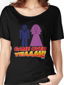 Game Over Yeeaaahhh! Marriage Women's Relaxed Fit T-Shirt