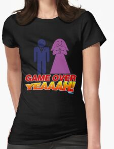 Game Over Yeeaaahhh! Marriage Womens Fitted T-Shirt