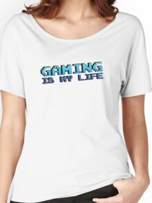 Gaming Is My Life Women's Relaxed Fit T-Shirt