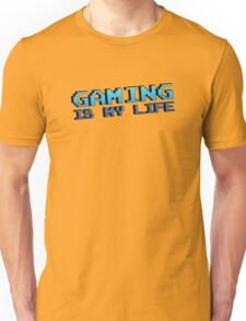 Gaming Is My Life Unisex T-Shirt