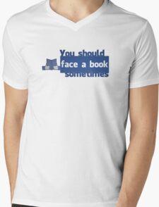 YOU SHOULD FACE A BOOK SOMETIMES Mens V-Neck T-Shirt