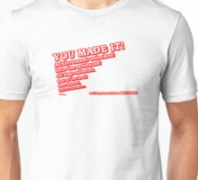 You Made It! Unisex T-Shirt