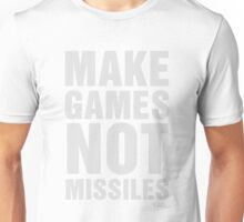 Make Games Not Missiles Unisex T-Shirt