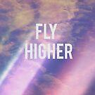 Fly Higher by Vintageskies
