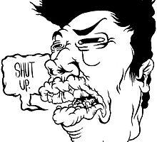 Shut Up by ghostfreehood