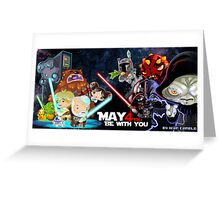 May the 4 be with you!!! Greeting Card