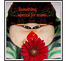 Something Special for mum Photographic Print