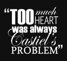 """Castiel's heart was always in the right place."" - WHITE FONT.  by lookitsmia"