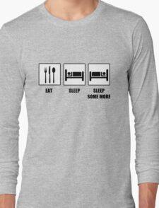 Eat Sleep Sleep Some More Long Sleeve T-Shirt