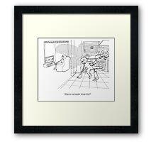 """""""Where's me bleedin' dinner love"""" Framed Print"""