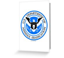 United States Department of Asshole Eradication Greeting Card
