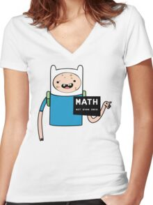 Adventure time. Math Not even once.  Women's Fitted V-Neck T-Shirt