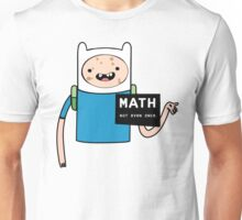 Adventure time. Math Not even once.  Unisex T-Shirt