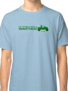 My Other Car Is A Warthog Classic T-Shirt
