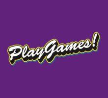 Play Games! by GeekGamer