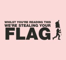 Whilst you're reading this, Im in your base stealing your flag. Kids Clothes