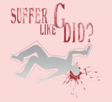 Suffer Like G Did? by GeekGamer