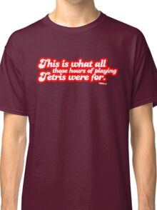 This is what all those hours of playing tetris were for. Classic T-Shirt