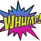 WHUMP! by axemangraphics
