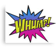 WHUMP! Canvas Print