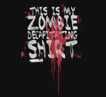 This is my zombie decapitating Shirt T-Shirt