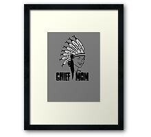 Chief Mom  Framed Print