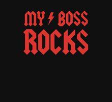 My Boss Rocks! Unisex T-Shirt