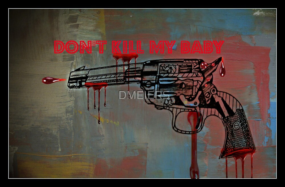 Don't kill my baby by DMEIERS