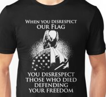 Don't Disrespect Our Flag Unisex T-Shirt