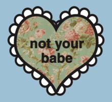 Not Your Babe Heart Kids Tee