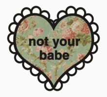 Not Your Babe Heart Kids Clothes