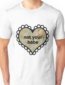 Not Your Babe Heart Unisex T-Shirt