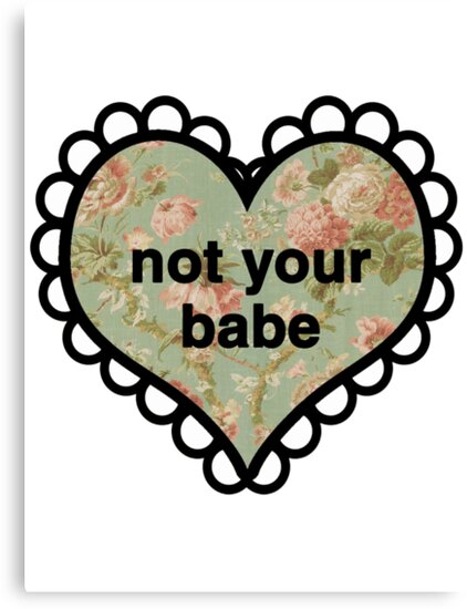 Not Your Babe Heart by hunnydoll