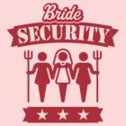 Bride Security (Hen Party / Red) by MrFaulbaum