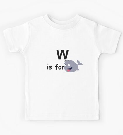 W is for ... Kids Tee