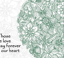 Those we love stay forever in our heart. by Micklyn2
