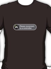 Please reconnect to controller T-Shirt