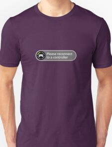 Please reconnect to controller Unisex T-Shirt