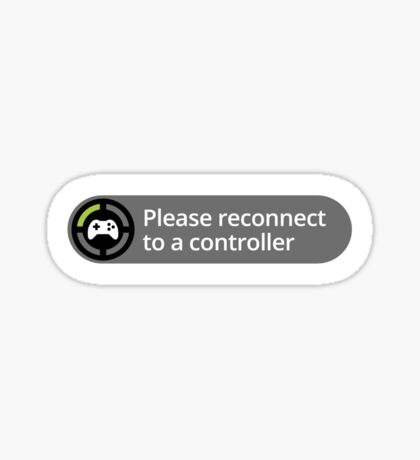 Please reconnect to controller Sticker